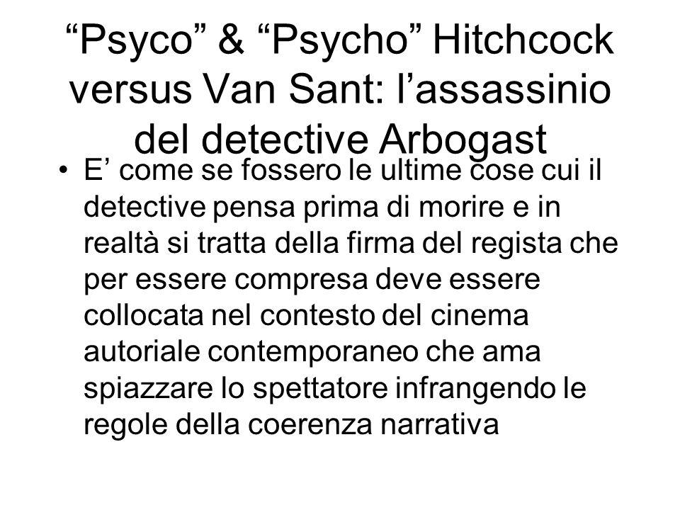 Psyco & Psycho Hitchcock versus Van Sant: l'assassinio del detective Arbogast