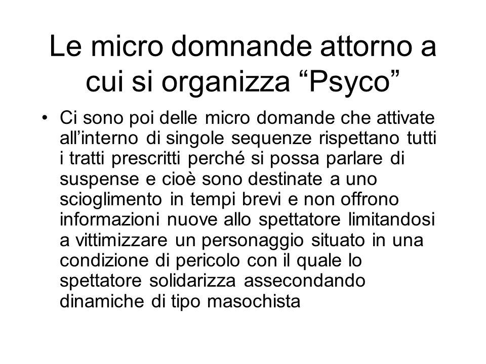Le micro domnande attorno a cui si organizza Psyco