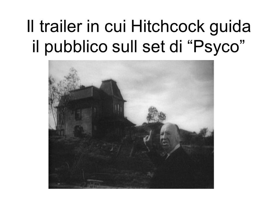 Il trailer in cui Hitchcock guida il pubblico sull set di Psyco