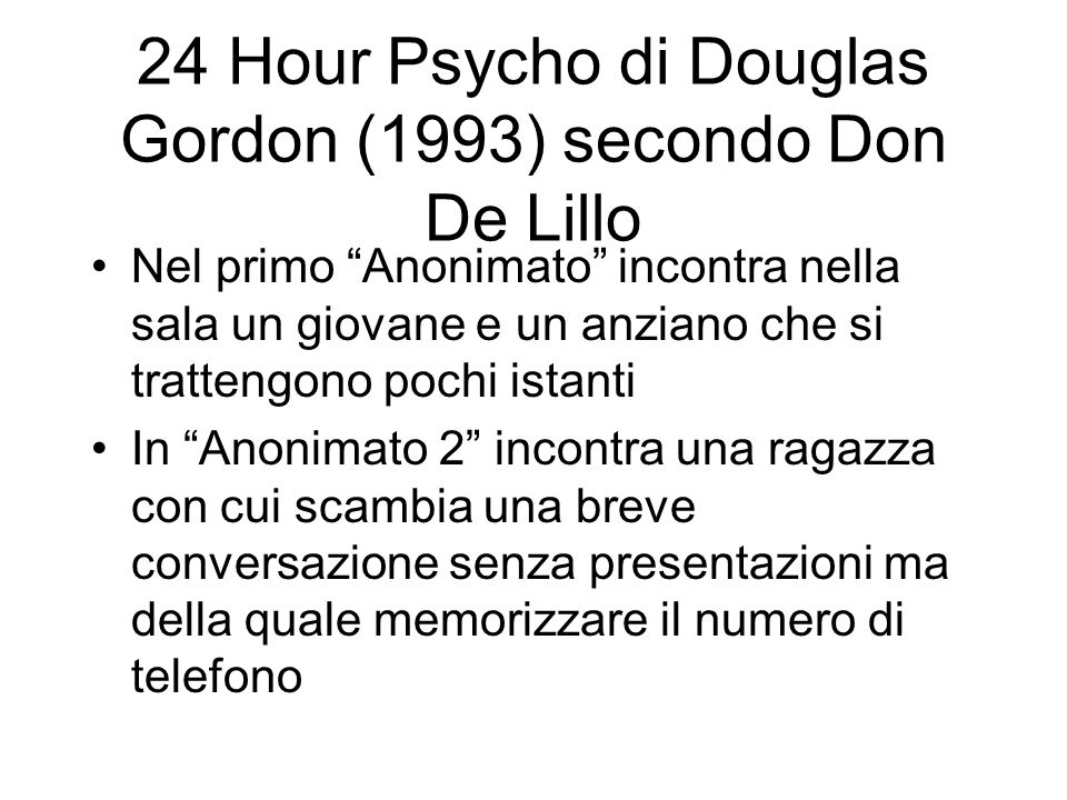 24 Hour Psycho di Douglas Gordon (1993) secondo Don De Lillo