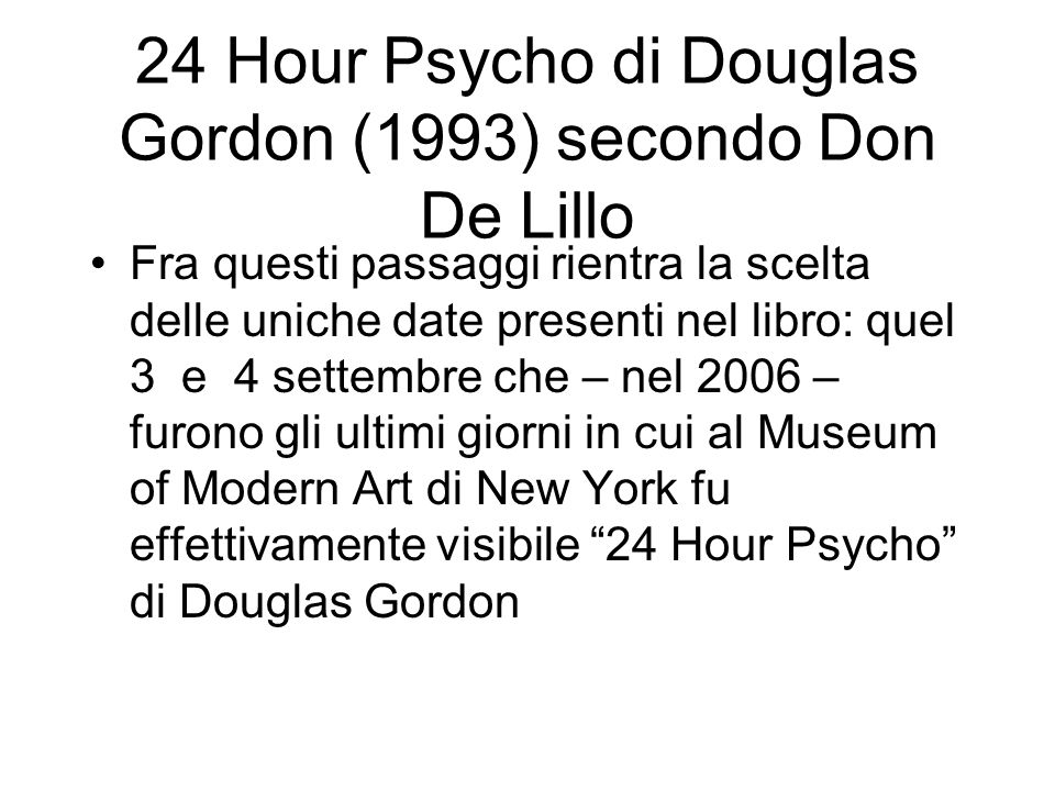 24 Hour Psycho di Douglas Gordon (1993) secondo Don De Lillo