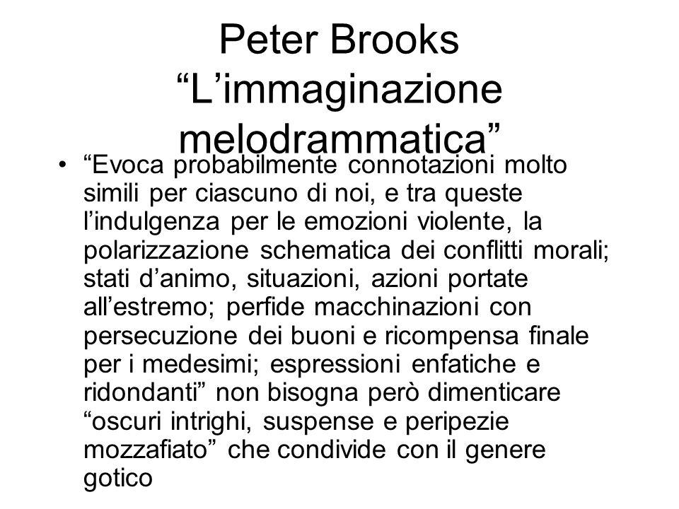 Peter Brooks L'immaginazione melodrammatica