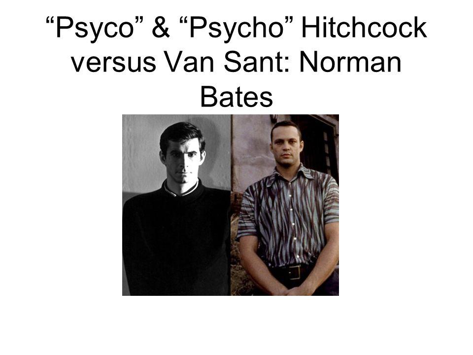Psyco & Psycho Hitchcock versus Van Sant: Norman Bates