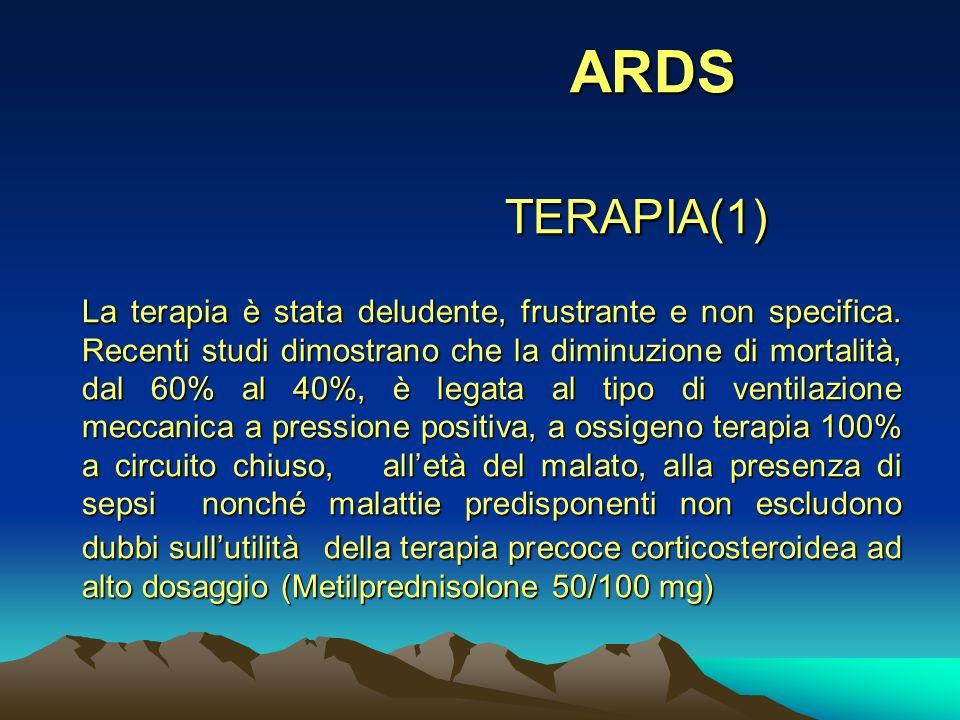 ARDS TERAPIA(1) La terapia è stata deludente, frustrante e non specifica.