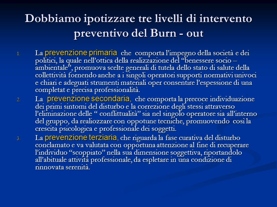 Dobbiamo ipotizzare tre livelli di intervento preventivo del Burn - out