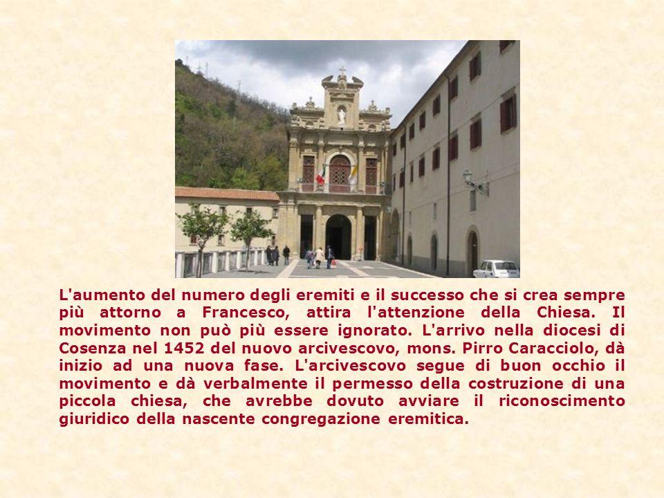 L aumento del numero degli eremiti e il successo che si crea sempre più attorno a Francesco, attira l attenzione della Chiesa.