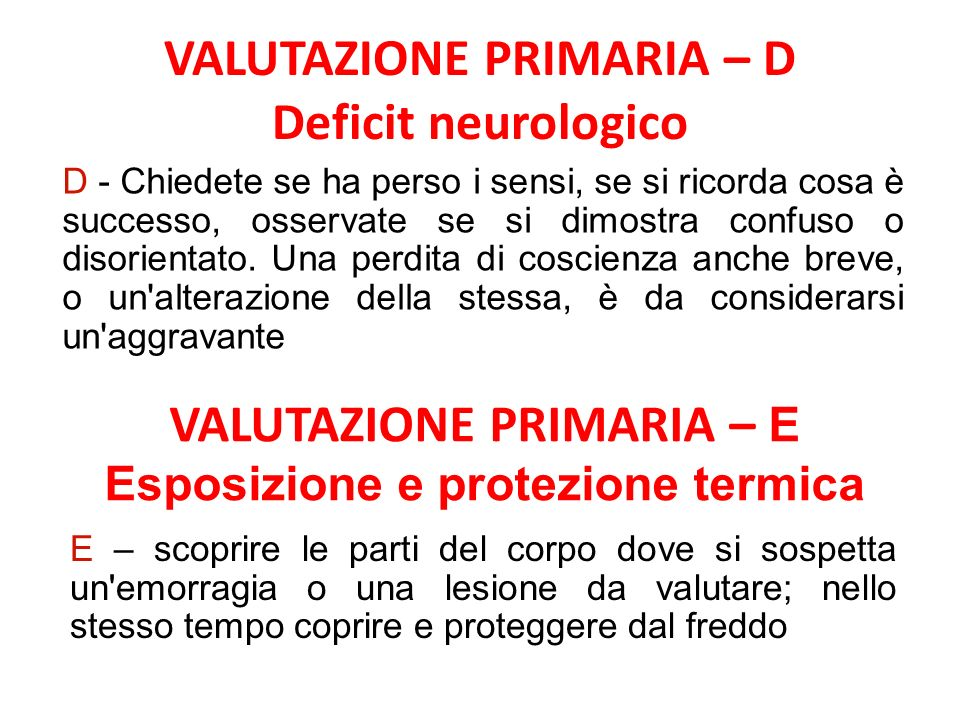 VALUTAZIONE PRIMARIA – D Deficit neurologico