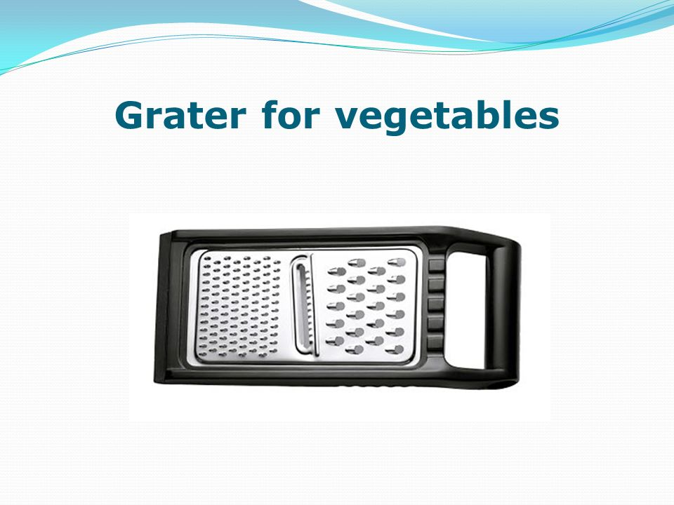 Grater for vegetables