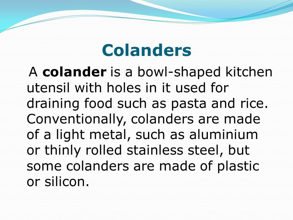 Colanders