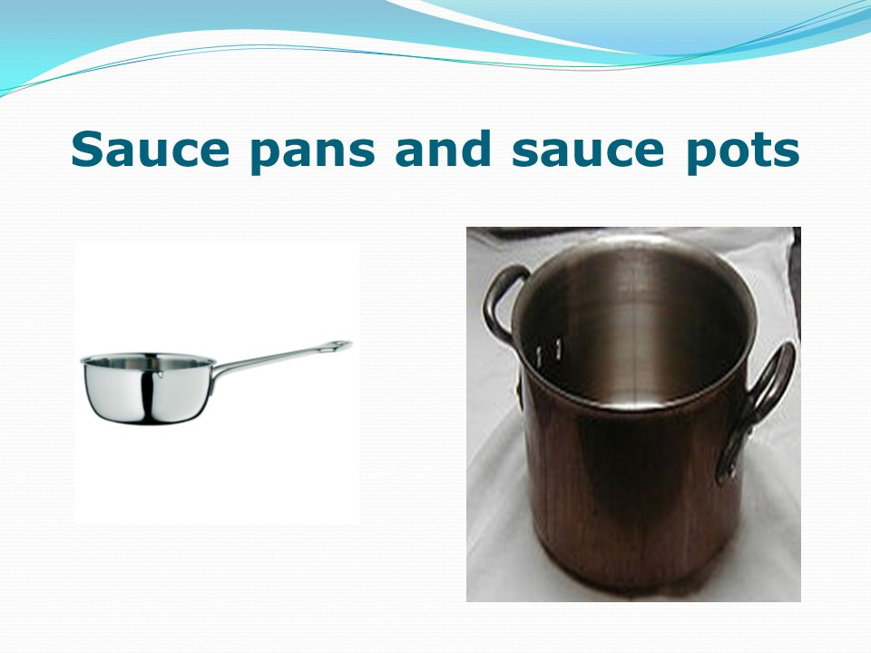 Sauce pans and sauce pots