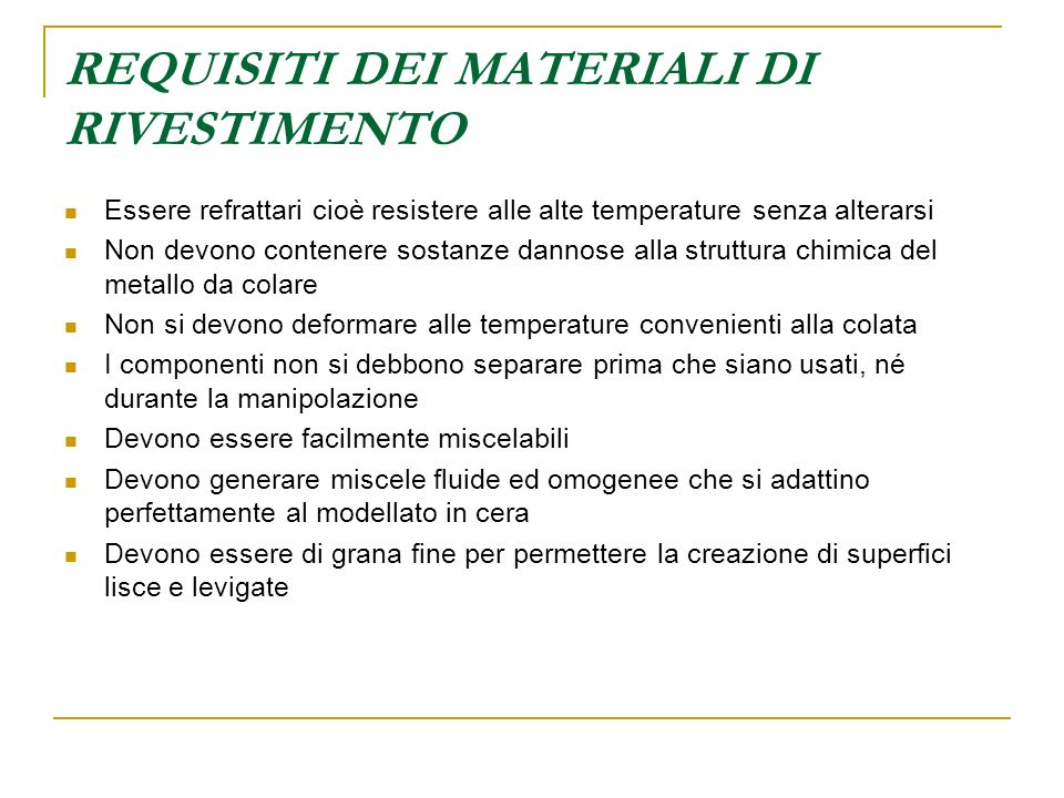 REQUISITI DEI MATERIALI DI RIVESTIMENTO