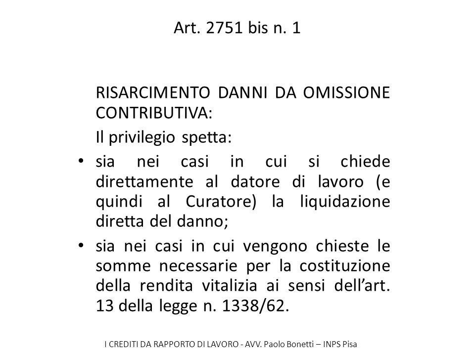 Art. 2751 bis n. 1 RISARCIMENTO DANNI DA OMISSIONE CONTRIBUTIVA: Il privilegio spetta: