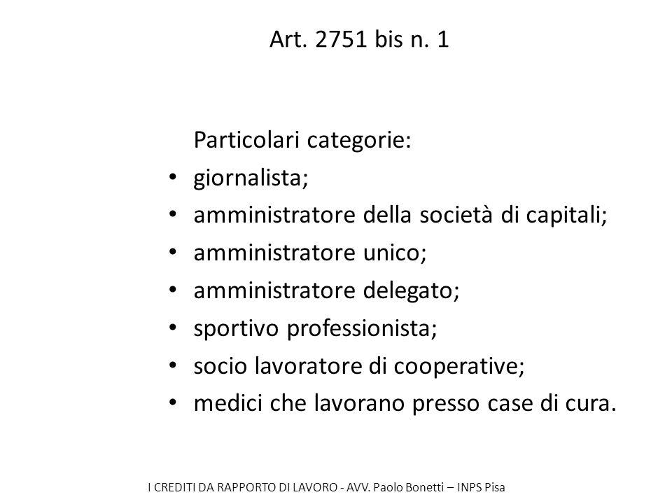 Art. 2751 bis n. 1 Particolari categorie: giornalista; amministratore della società di capitali; amministratore unico;