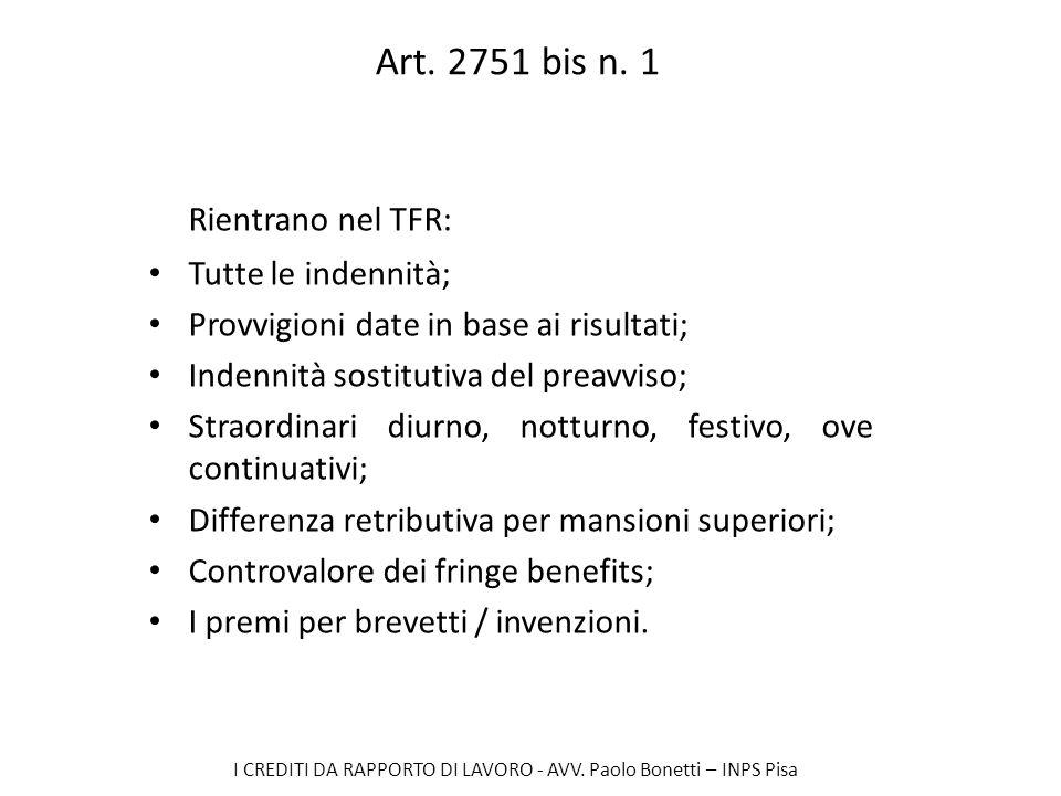 Rientrano nel TFR: Art. 2751 bis n. 1 Tutte le indennità;