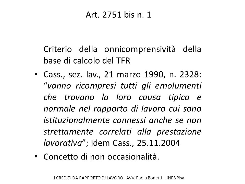 Art. 2751 bis n. 1 Criterio della onnicomprensività della base di calcolo del TFR.