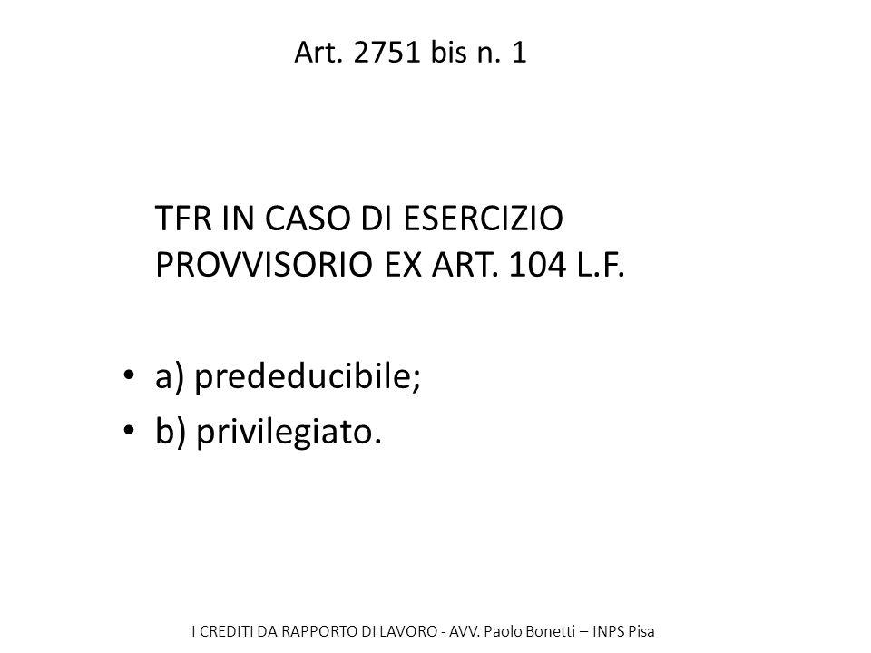 TFR IN CASO DI ESERCIZIO PROVVISORIO EX ART. 104 L.F.