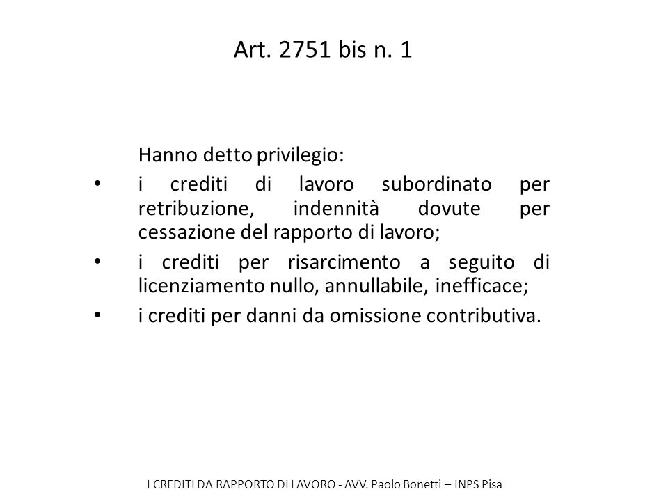 Art. 2751 bis n. 1 Hanno detto privilegio: