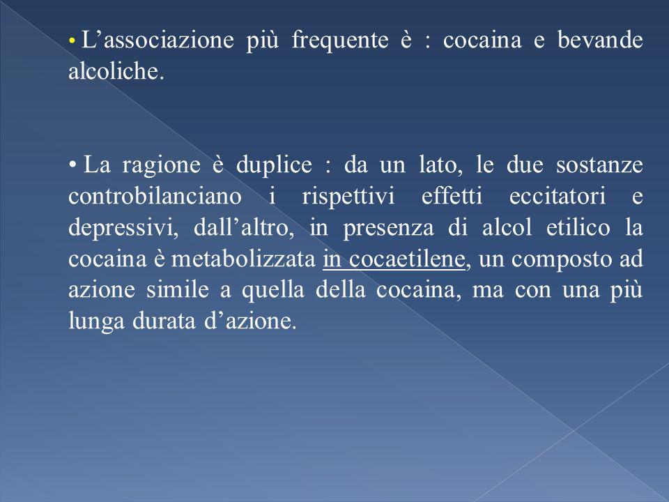 L'associazione più frequente è : cocaina e bevande alcoliche.