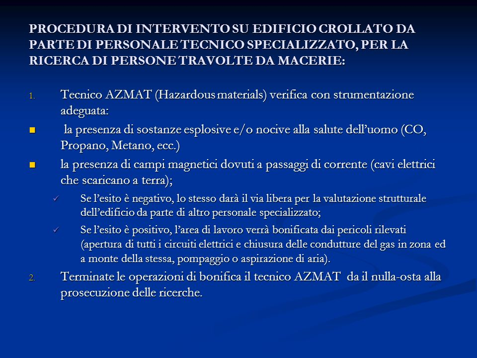PROCEDURA DI INTERVENTO SU EDIFICIO CROLLATO DA PARTE DI PERSONALE TECNICO SPECIALIZZATO, PER LA RICERCA DI PERSONE TRAVOLTE DA MACERIE: