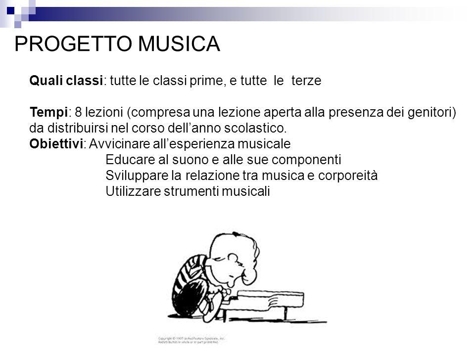 PROGETTO MUSICA Quali classi: tutte le classi prime, e tutte le terze