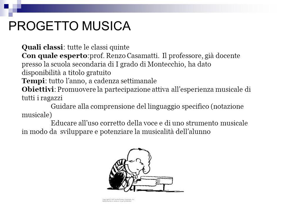 PROGETTO MUSICA Quali classi: tutte le classi quinte