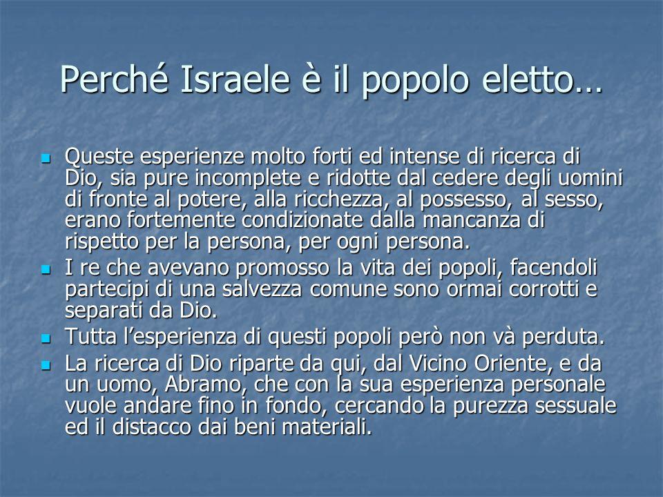 Perché Israele è il popolo eletto…