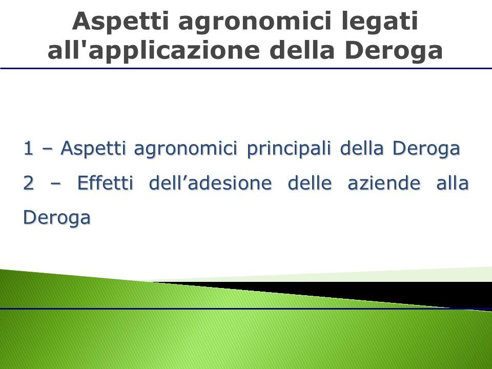 Aspetti agronomici legati all applicazione della Deroga