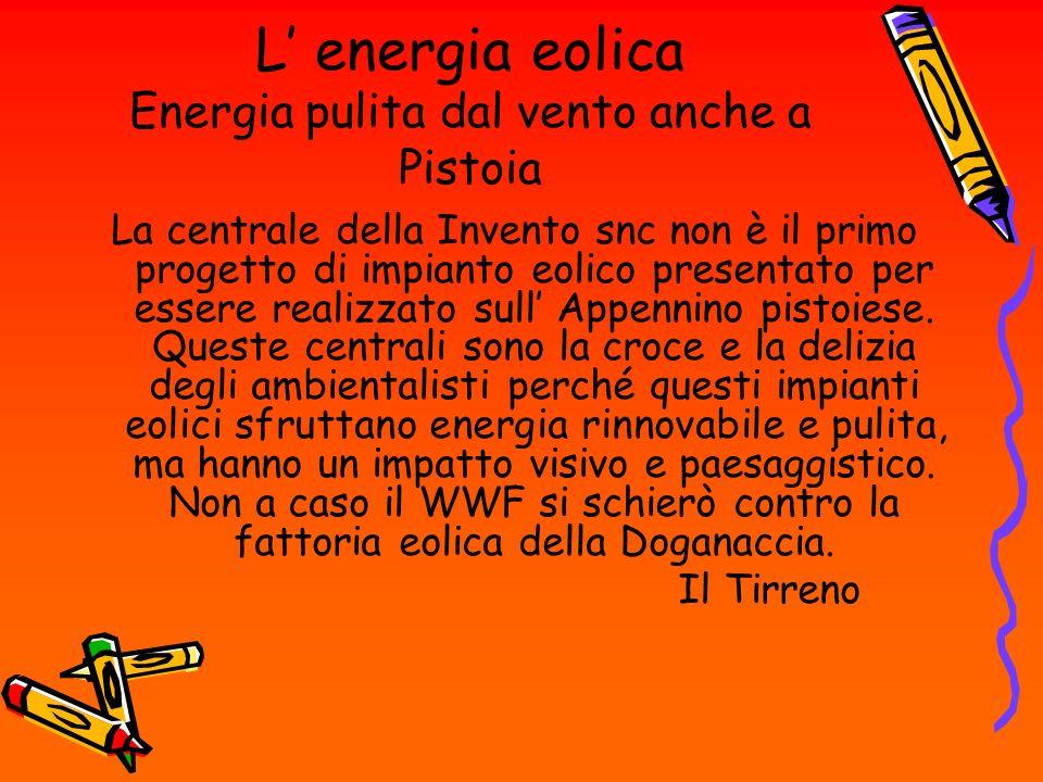 L' energia eolica Energia pulita dal vento anche a Pistoia