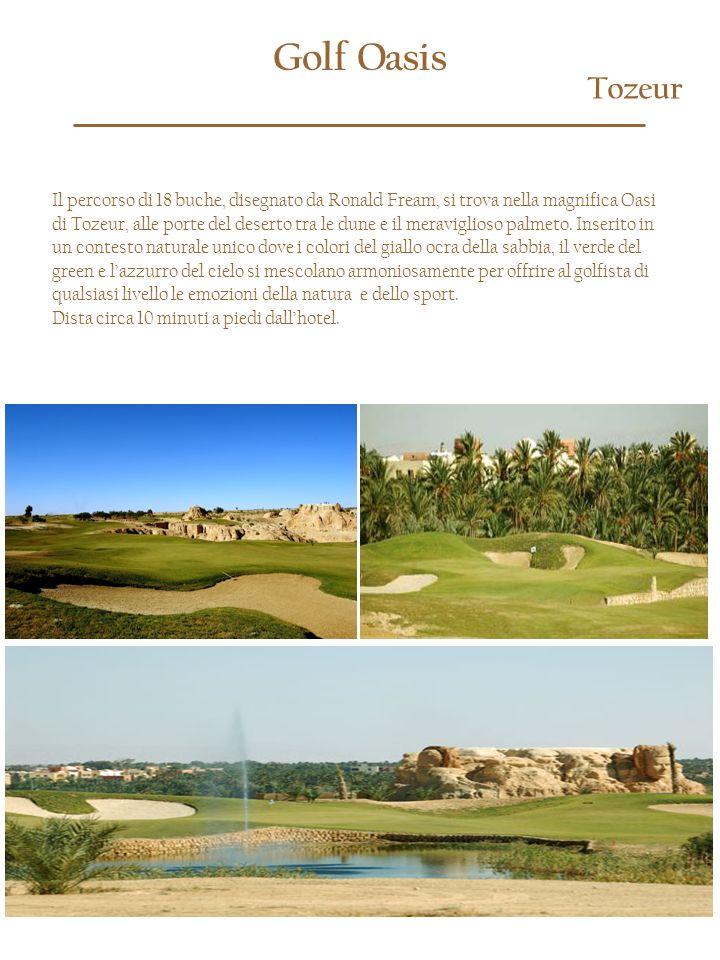 Tozeur Golf Oasis. Il percorso di 18 buche, disegnato da Ronald Fream, si trova nella magnifica Oasi.