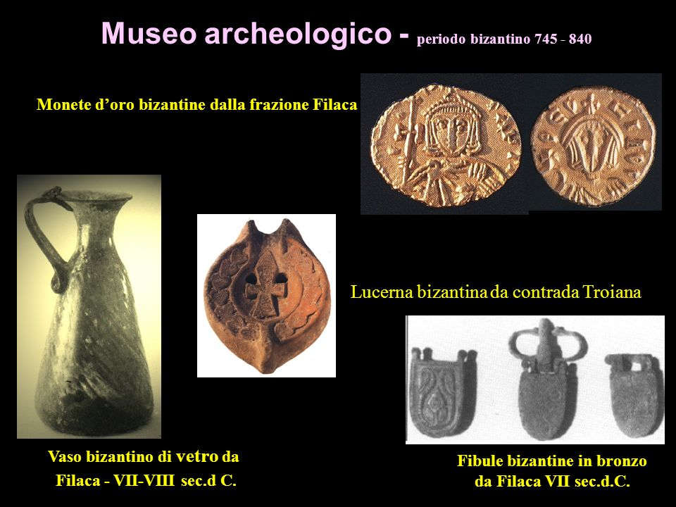 Museo archeologico - periodo bizantino 745 - 840