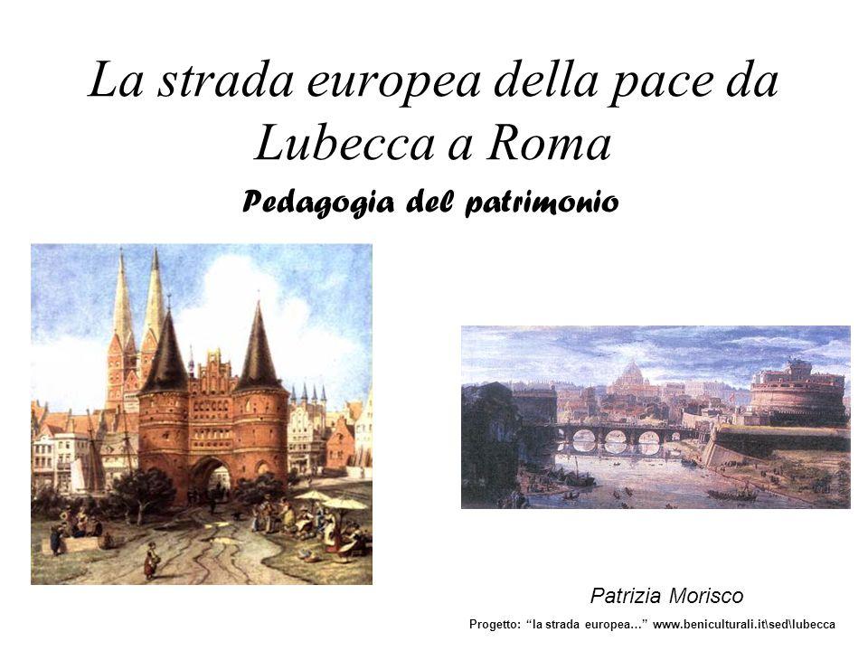 La strada europea della pace da Lubecca a Roma