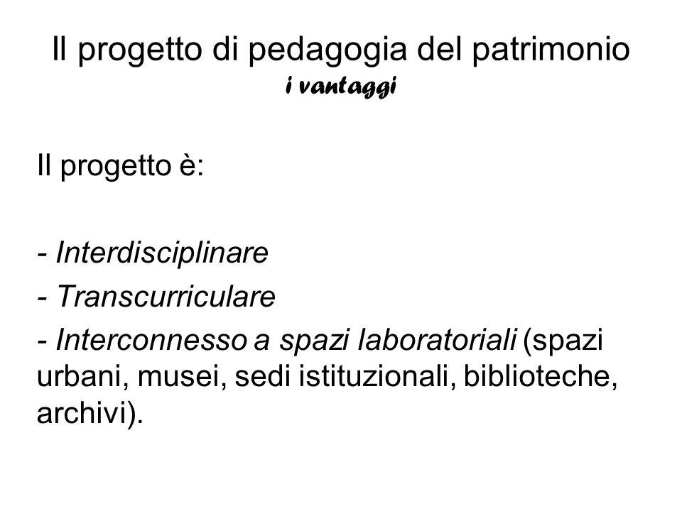Il progetto di pedagogia del patrimonio i vantaggi