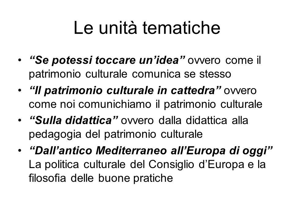 Le unità tematiche Se potessi toccare un'idea ovvero come il patrimonio culturale comunica se stesso.
