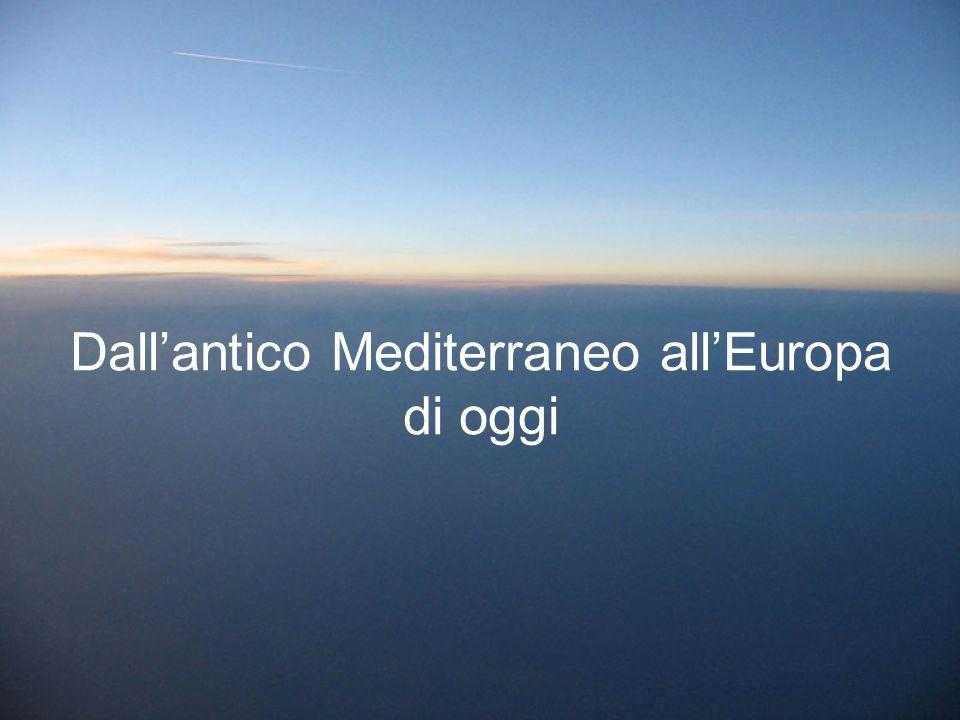 Dall'antico Mediterraneo all'Europa di oggi