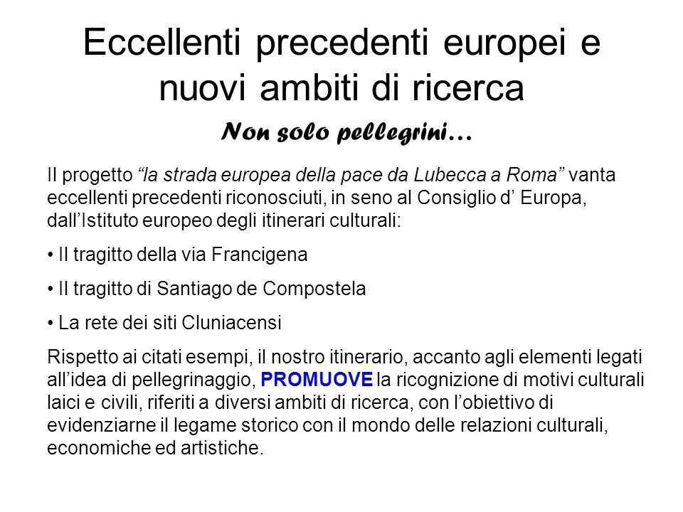Eccellenti precedenti europei e nuovi ambiti di ricerca