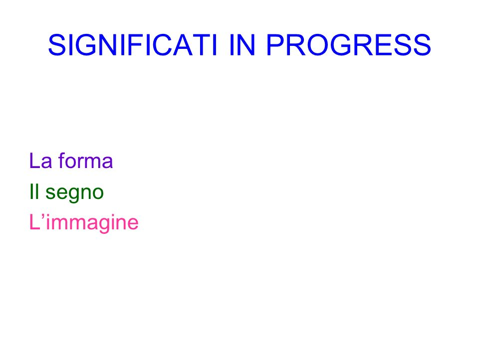 SIGNIFICATI IN PROGRESS
