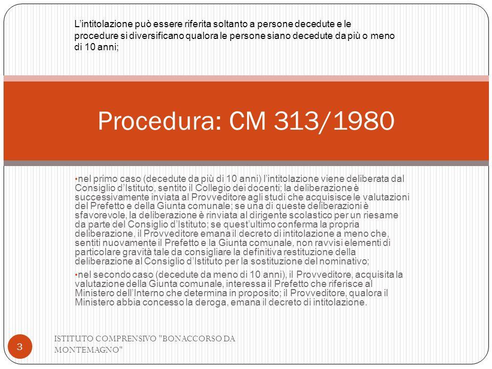 L'intitolazione può essere riferita soltanto a persone decedute e le procedure si diversificano qualora le persone siano decedute da più o meno di 10 anni;