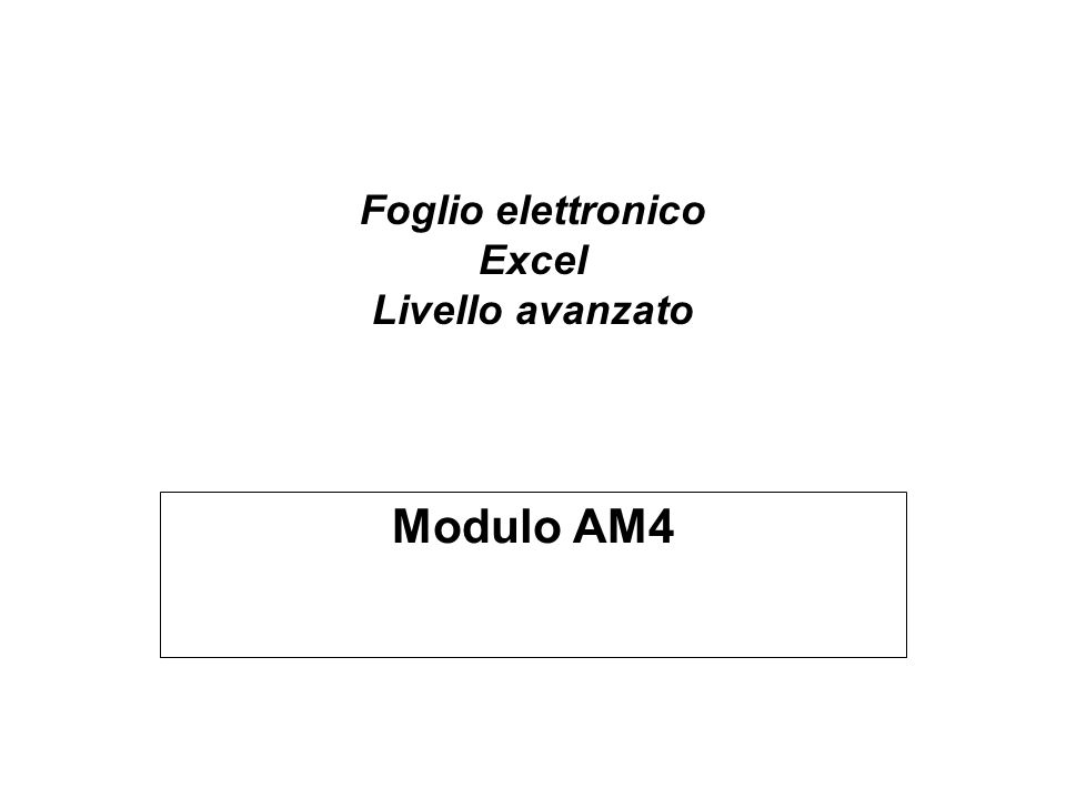 Foglio elettronico Excel Livello avanzato