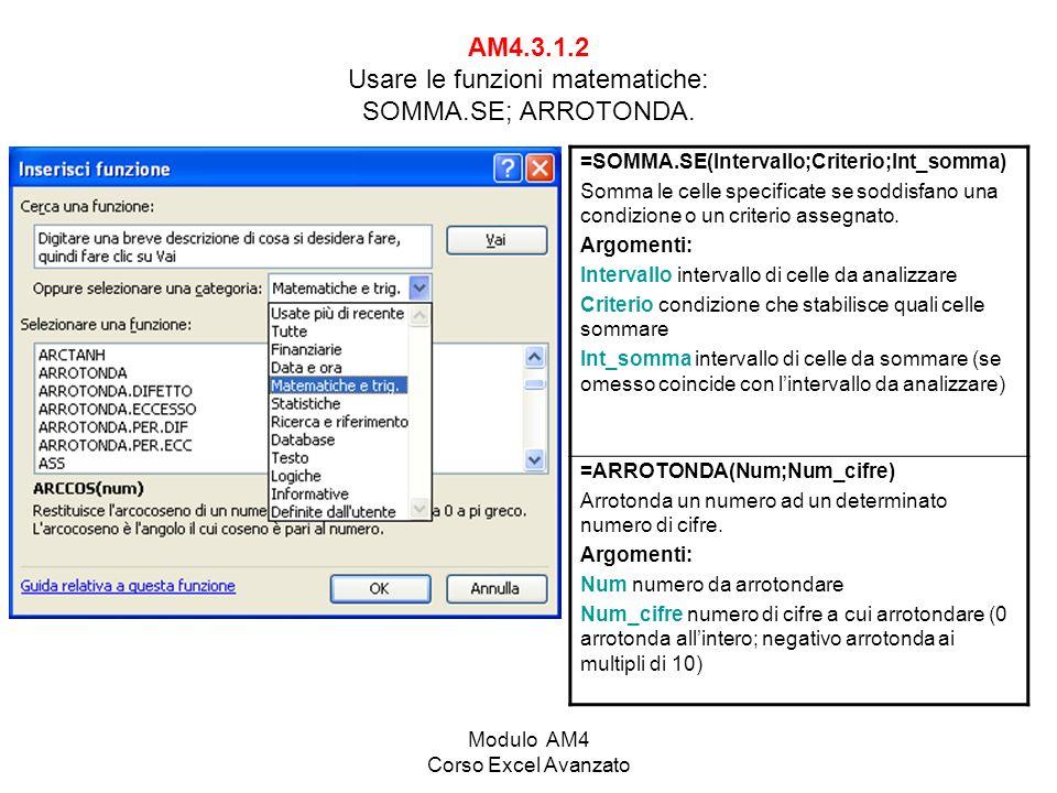 AM4.3.1.2 Usare le funzioni matematiche: SOMMA.SE; ARROTONDA.