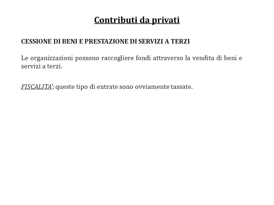 Contributi da privati CESSIONE DI BENI E PRESTAZIONE DI SERVIZI A TERZI.