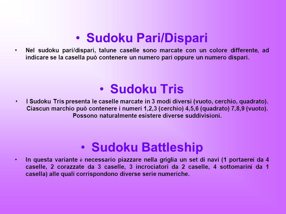 Sudoku Pari/Dispari Sudoku Tris Sudoku Battleship