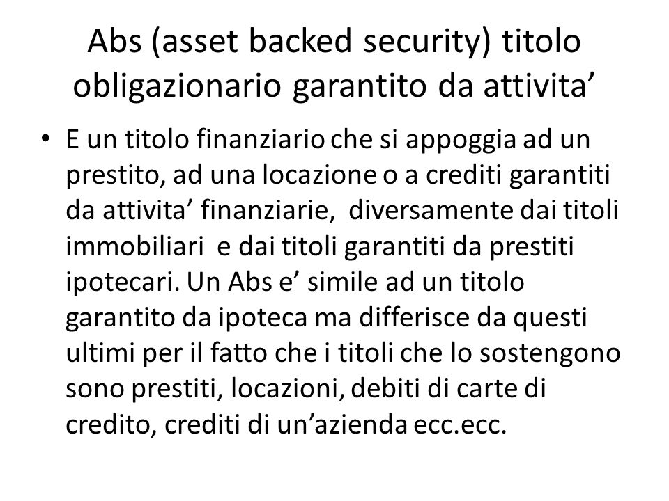 Abs (asset backed security) titolo obligazionario garantito da attivita'