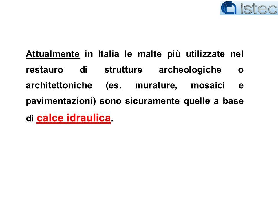 Attualmente in Italia le malte più utilizzate nel restauro di strutture archeologiche o architettoniche (es.