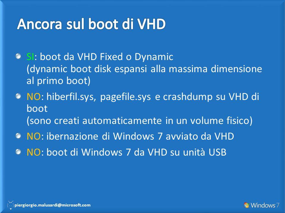 Ancora sul boot di VHD SI: boot da VHD Fixed o Dynamic (dynamic boot disk espansi alla massima dimensione al primo boot)