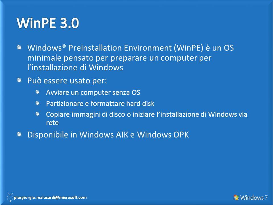 WinPE 3.0 Windows® Preinstallation Environment (WinPE) è un OS minimale pensato per preparare un computer per l'installazione di Windows.