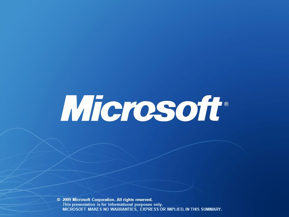 ©. 2009 Microsoft Corporation. All rights reserved