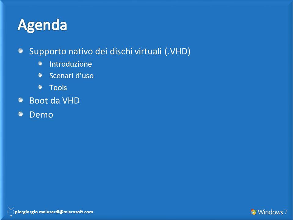 Agenda Supporto nativo dei dischi virtuali (.VHD) Boot da VHD Demo