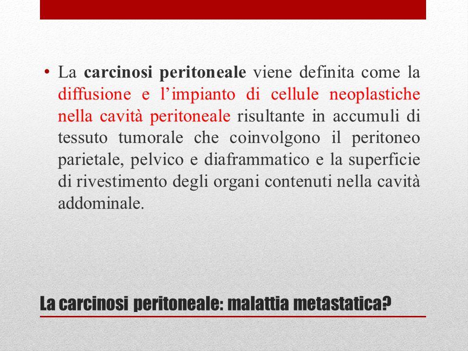 La carcinosi peritoneale: malattia metastatica