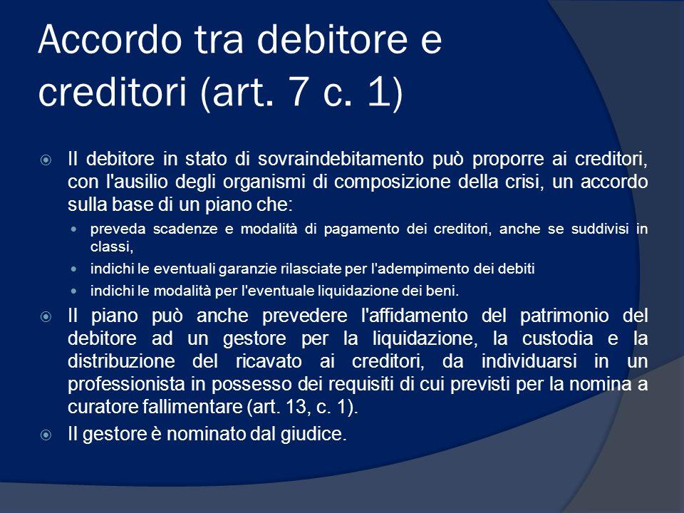 Accordo tra debitore e creditori (art. 7 c. 1)