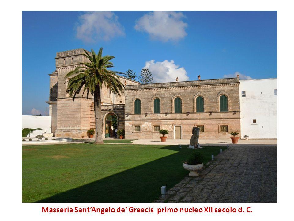 Masseria Sant'Angelo de' Graecis primo nucleo XII secolo d. C.